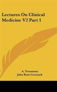 Lectures On Clinical Medicine V2 Part 1