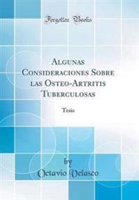 Algunas Consideraciones Sobre las Osteo-Artritis Tuberculosas