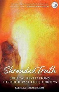 Shrouded Truth: Biblical Revelations Through Past Life Journeys