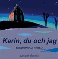 Karin, du och jag : en illustrerad thriller