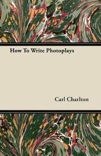 How To Write Photoplays