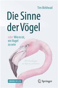 Die Sinne Der Vogel Oder Wie Es Ist, Ein Vogel Zu Sein: Mit Zeichnungen Von Katrina Van Grouw