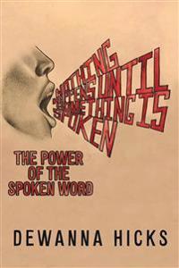 Nothing Happens Until Something Is Spoken