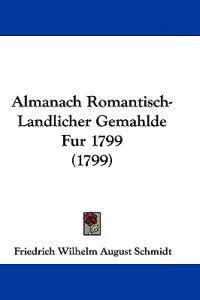 Almanach Romantisch-landlicher Gemahlde Fur 1799