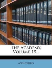 The Academy, Volume 18...