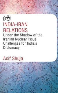 India-Iran Relations Under the Shadow of the Iranian Nuclear Issue