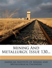 Mining And Metallurgy, Issue 130...