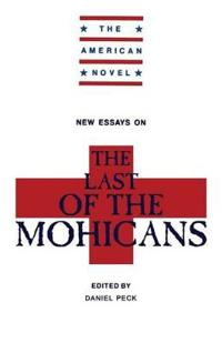 New Essays on the Last of the Mohicans