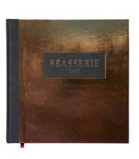 Brasserie 1742 : tradition, nyfikenhet, mat och dryk. Volym 1