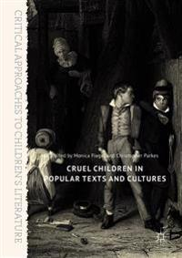 Cruel Children in Popular Texts and Cultures