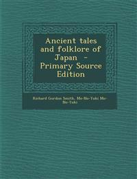 Ancient Tales and Folklore of Japan - Primary Source Edition