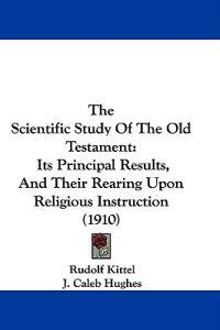 The Scientific Study of the Old Testament