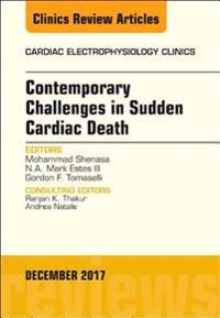 Contemporary Challenges in Sudden Cardiac Death, An Issue of Cardiac Electrophysiology Clinics, E-Book