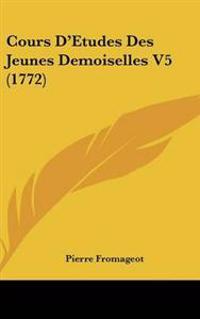 Cours D'Etudes Des Jeunes Demoiselles V5 (1772)