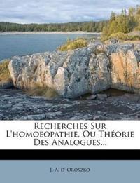 Recherches Sur L'homoeopathie, Ou Théorie Des Analogues...