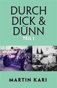 Durch Dick & Dunn, Teil 1