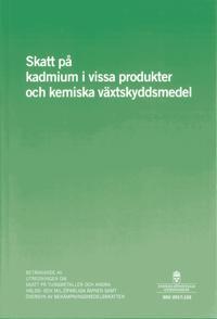 Skatt på kadmium i vissa produkter och kemiska växtskyddsmedel. SOU 2017:102 : Betänkande från Utredningen om skatt på tungmetaller och andra hälso- och miljöfarliga ämnen samt översyn av bekämpningsmedelsskatten