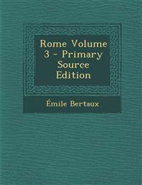 Rome Volume 3
