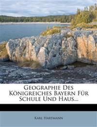 Geographie Des K Nigreiches Bayern Fur Schule Und Haus...