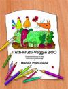 Tutti-Frutti-Veggie Zoo: Creative Art Lessons for Kids in Verses