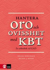 Hantera oro och ovisshet med KBT : en arbetsbok vid GAD