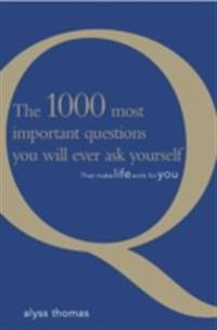 1000 most important questions you will ever ask yourself (eBook)