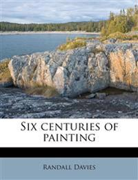 Six centuries of painting