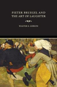 Pieter Bruegel And The Art Of Laughter