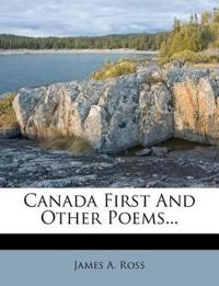 Canada First And Other Poems...