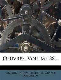 Oeuvres, Volume 38...
