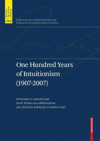 One Hundred Years Of Intuitionism 1907-2007