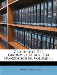 Geschichte Der Girondisten: Aus Dem Französischen, Volume 1...
