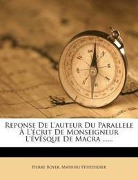 Reponse De L'auteur Du Parallele À L'écrit De Monseigneur L'évêsque De Macra ......