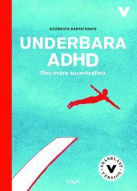 Underbara ADHD : den svåra superkraften / Lättläst
