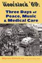 Woodstock '69: Three Days of Peace, Music, and Medicine