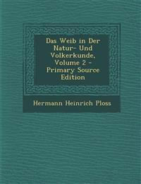 Weib in Der Natur- Und Volkerkunde, Volume 2