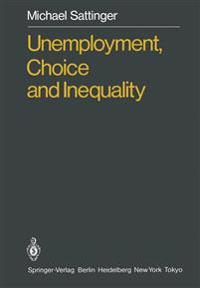 Unemployment, Choice and Inequality