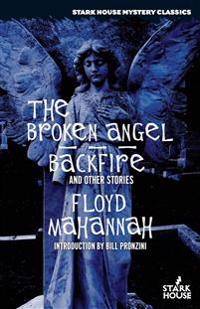 The Broken Angel / Backfire and Other Stories