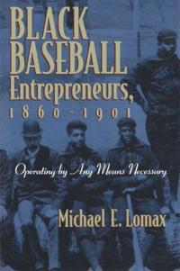 Black Baseball Entrepreneurs, 1860-1901