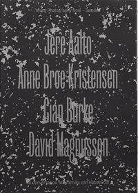 Young photography now - Sweden : Jere Alto, Anne Broe Kristensen, Cian Burke, David Magnusson in conversation with Annika von Hausswolff