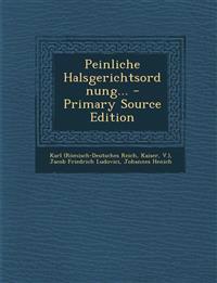 Peinliche Halsgerichtsordnung... - Primary Source Edition