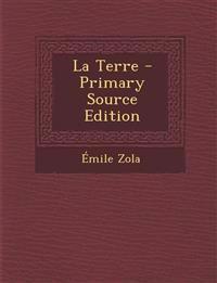 La Terre - Primary Source Edition
