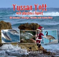 Tussan Tott och plasten i havet : ett äventyr i Sverige, Mexico och Costa Rica