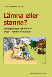 """Lämna eller stanna? Valmöjligheter och stöd för unga i """"resten av Sverige"""""""