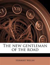 The new gentleman of the road