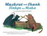 Muskrat and Skunk/ Sinkpe Na Maka