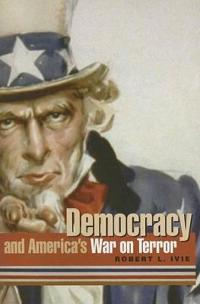 Democracy And America's War on Terror