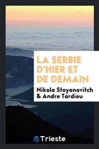 La Serbie d'Hier Et de Demain