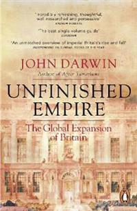 Unfinished empire - the global expansion of britain