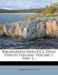 Bibliografia Analitica Degli Statuti Italiani, Volume 1, Part 1...